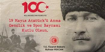 Ticaret Bakanı Ruhsar Pekcan'ın 19 Mayıs Atatürk'ü Anma, Gençlik ve Spor Bayramı Mesajı